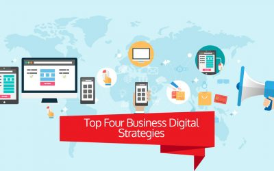 Top Four Business Digital Strategies That Work